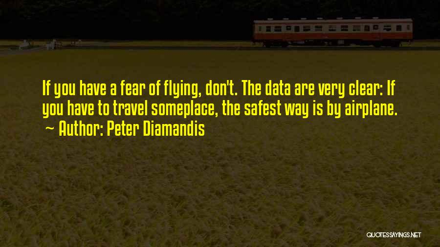 Flying Airplane Quotes By Peter Diamandis