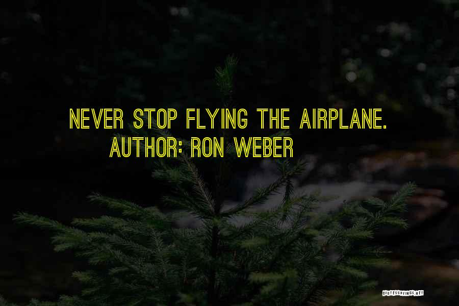 Flying Airplane Quotes By Ron Weber