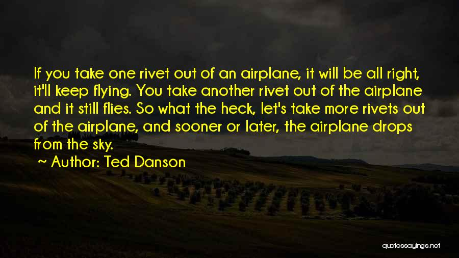 Flying Airplane Quotes By Ted Danson