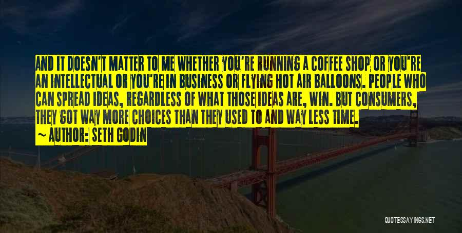 Flying Balloons Quotes By Seth Godin