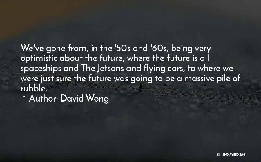 Flying Cars Quotes By David Wong