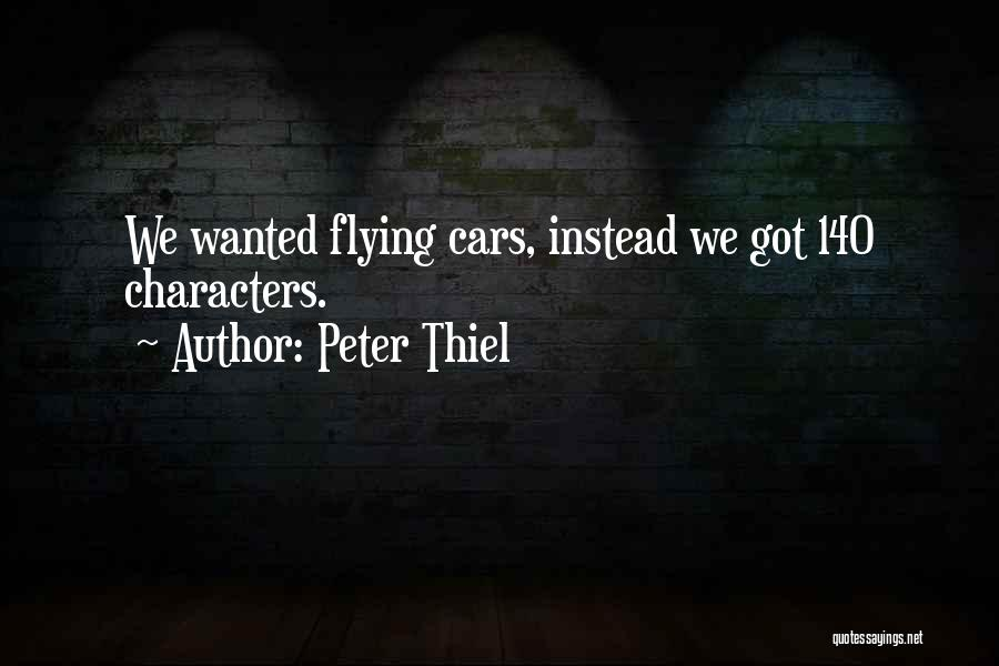 Flying Cars Quotes By Peter Thiel
