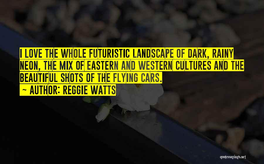 Flying Cars Quotes By Reggie Watts