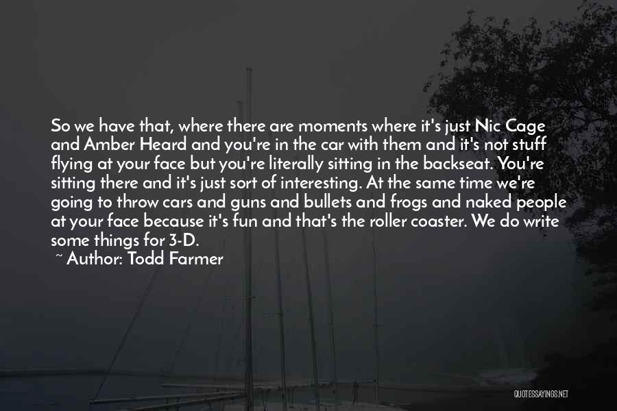 Flying Cars Quotes By Todd Farmer