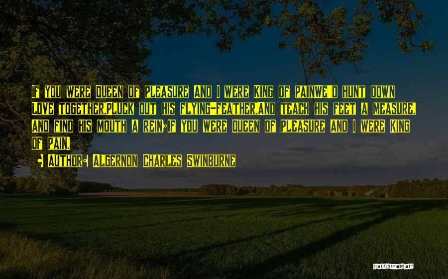 Flying Together Quotes By Algernon Charles Swinburne