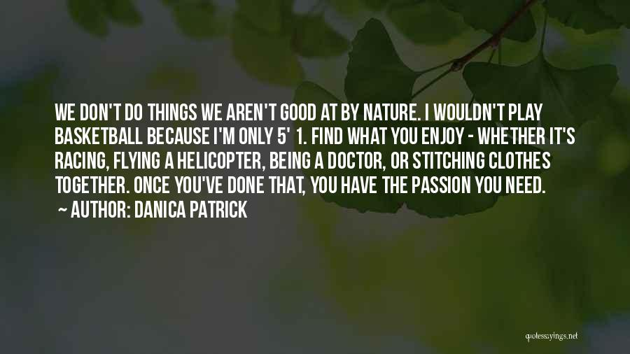 Flying Together Quotes By Danica Patrick