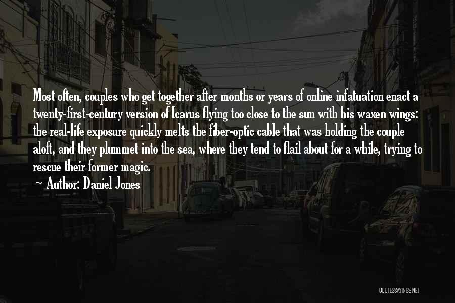 Flying Together Quotes By Daniel Jones