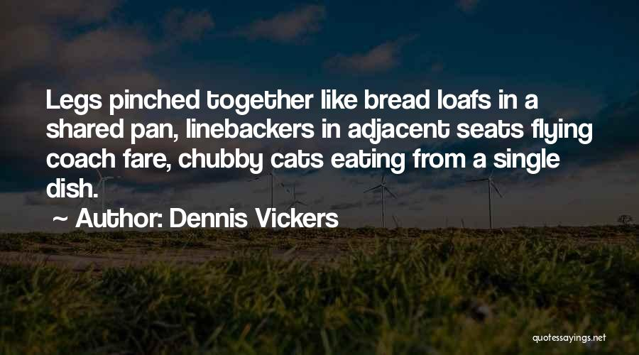 Flying Together Quotes By Dennis Vickers