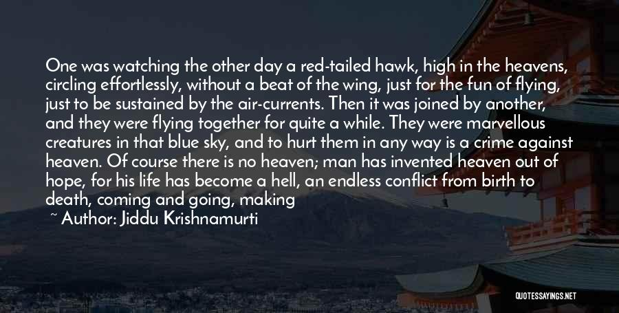 Flying Together Quotes By Jiddu Krishnamurti