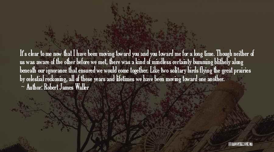 Flying Together Quotes By Robert James Waller