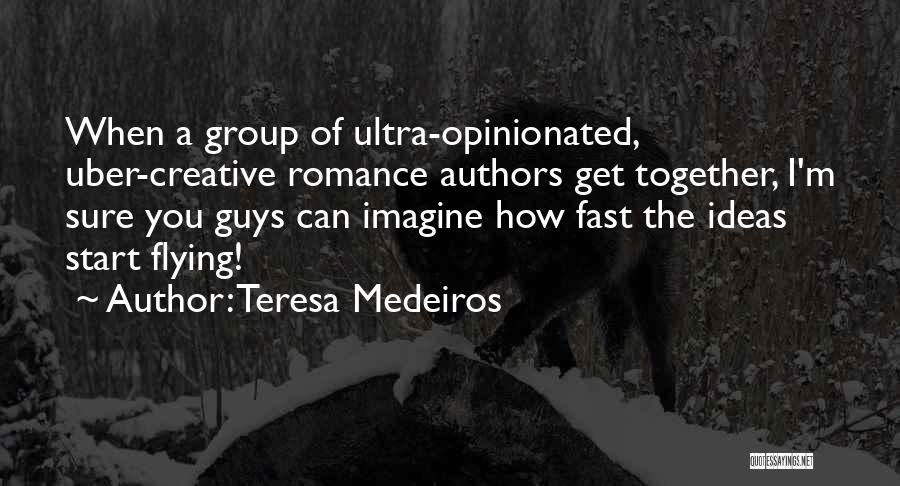 Flying Together Quotes By Teresa Medeiros