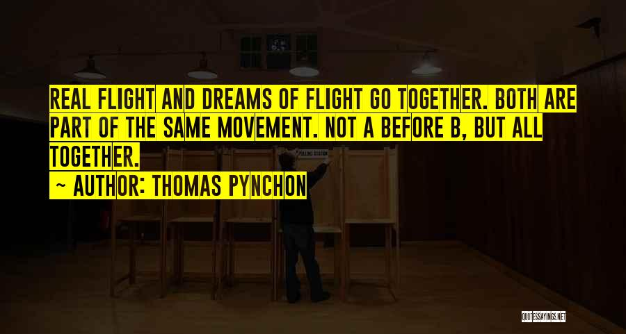 Flying Together Quotes By Thomas Pynchon