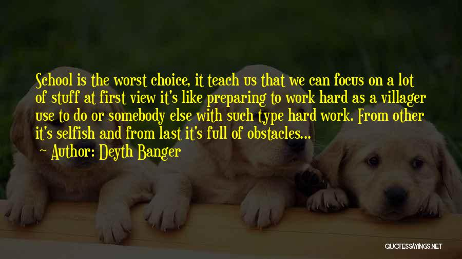 Focus And Hard Work Quotes By Deyth Banger
