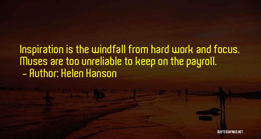 Focus And Hard Work Quotes By Helen Hanson
