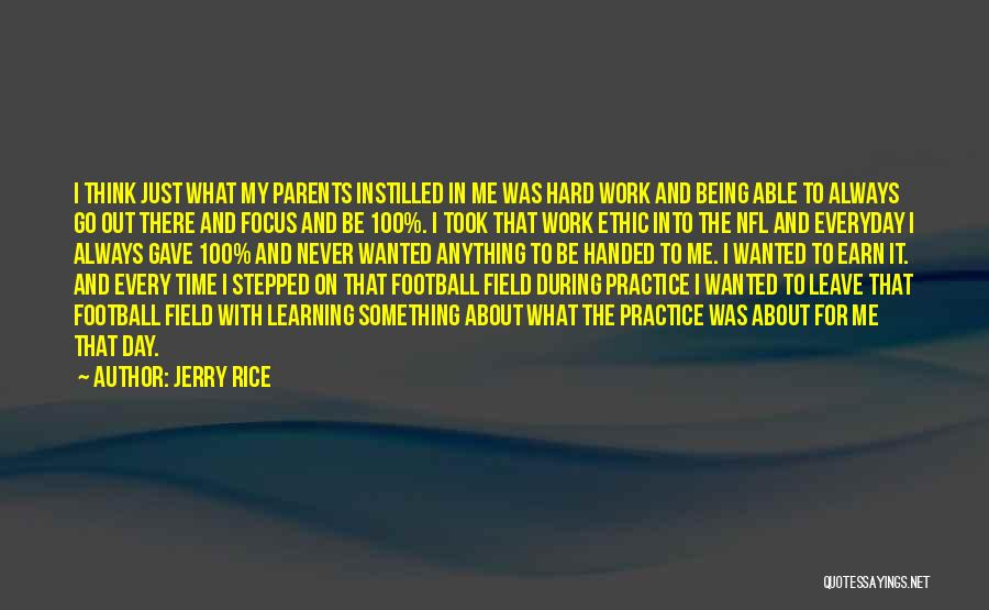 Focus And Hard Work Quotes By Jerry Rice