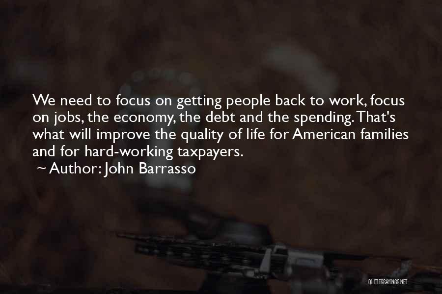 Focus And Hard Work Quotes By John Barrasso