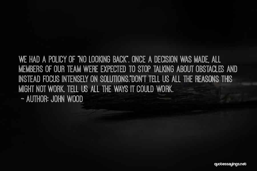 Focus And Hard Work Quotes By John Wood