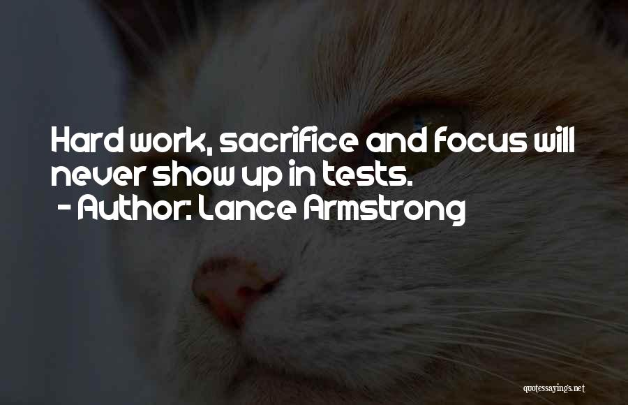 Focus And Hard Work Quotes By Lance Armstrong