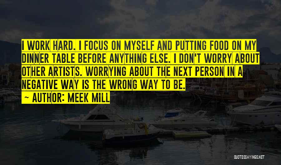 Focus And Hard Work Quotes By Meek Mill