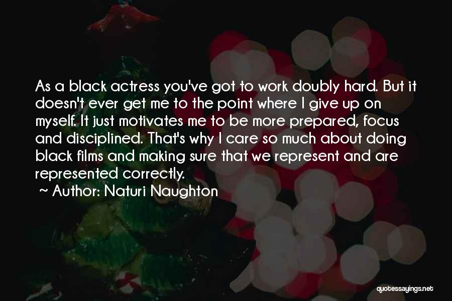 Focus And Hard Work Quotes By Naturi Naughton