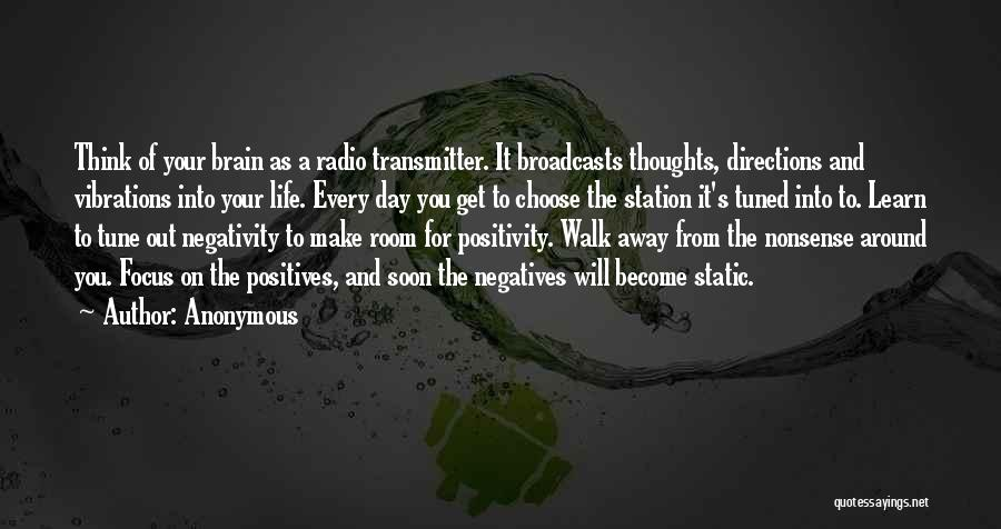Focus On Positives Quotes By Anonymous