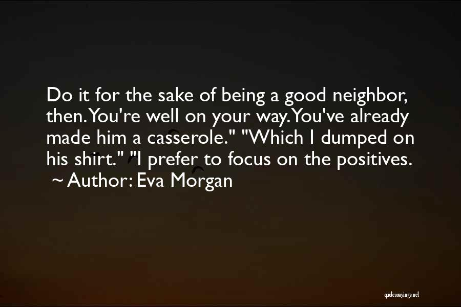 Focus On Positives Quotes By Eva Morgan