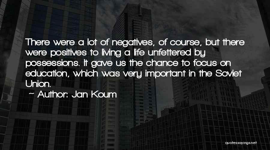 Focus On Positives Quotes By Jan Koum