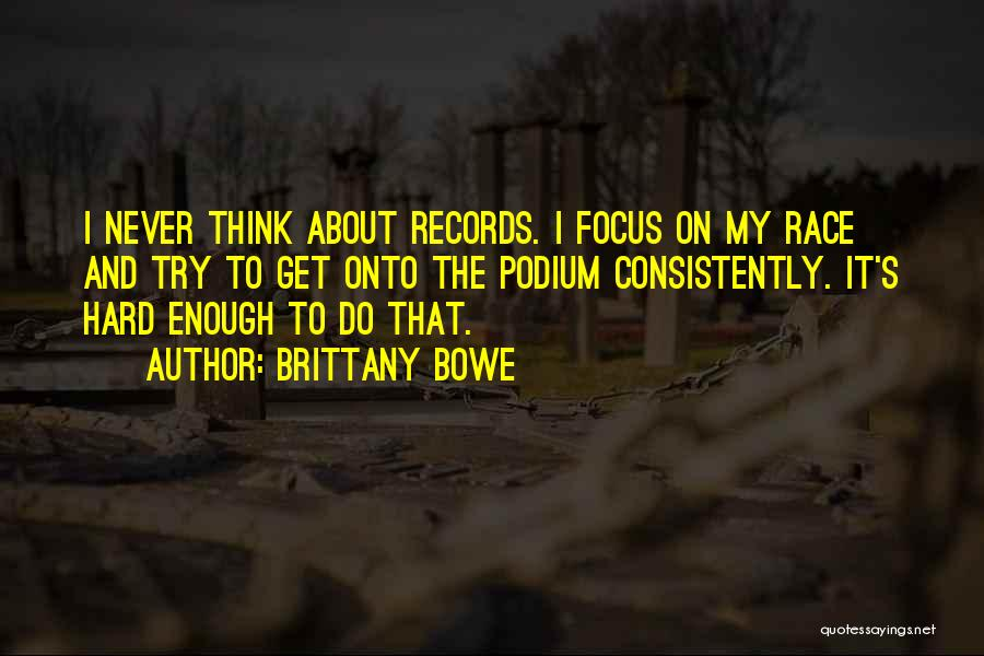 Focus Quotes By Brittany Bowe