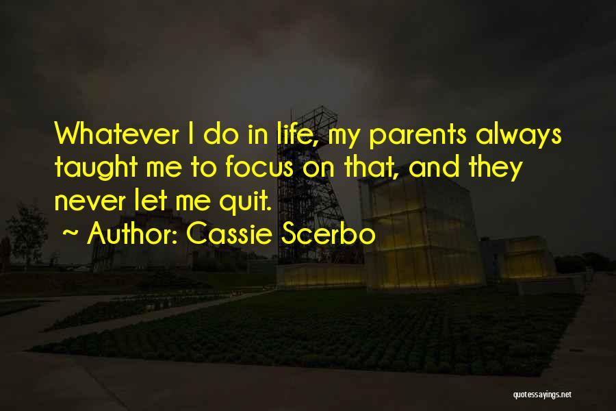 Focus Quotes By Cassie Scerbo