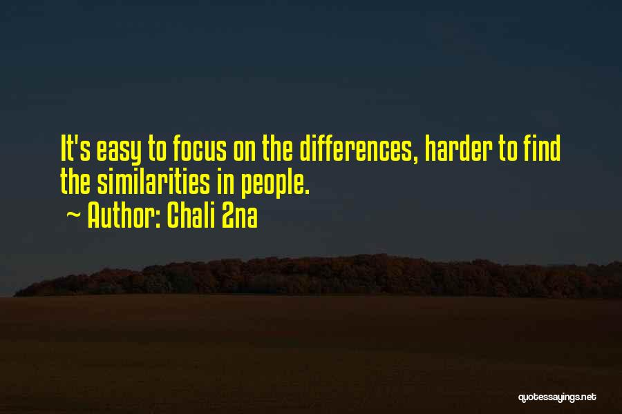 Focus Quotes By Chali 2na