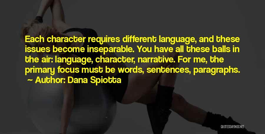 Focus Quotes By Dana Spiotta