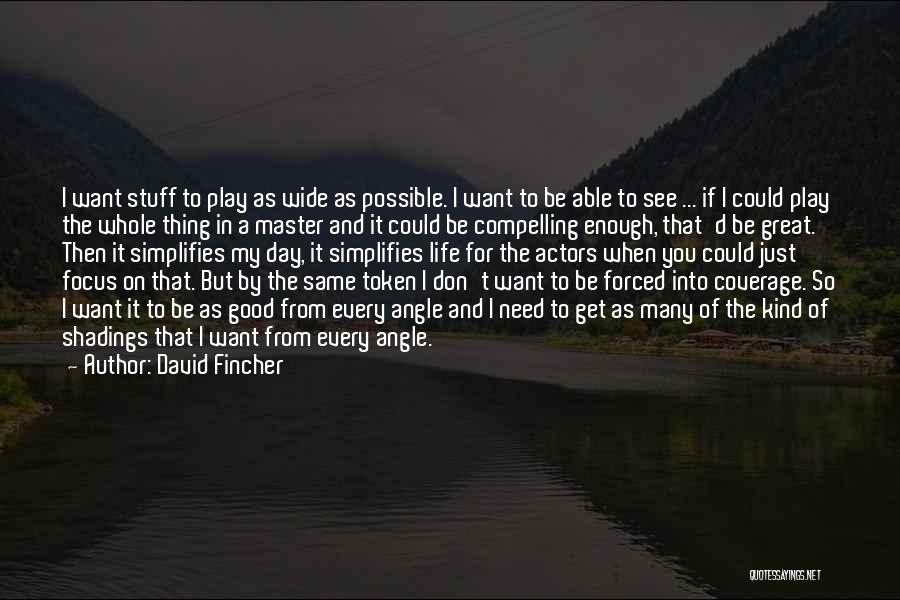 Focus Quotes By David Fincher