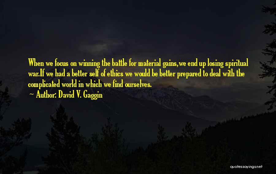 Focus Quotes By David V. Gaggin