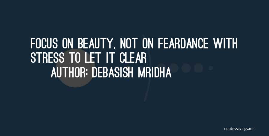 Focus Quotes By Debasish Mridha