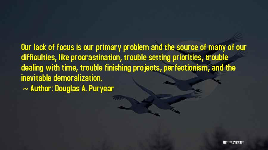 Focus Quotes By Douglas A. Puryear