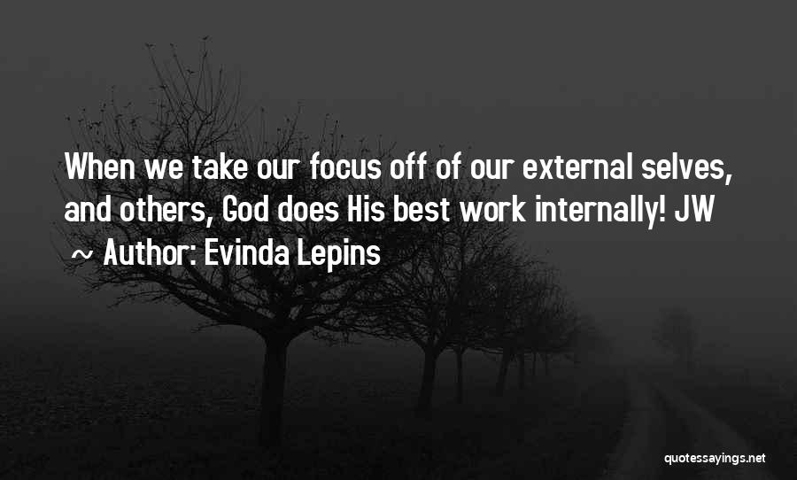 Focus Quotes By Evinda Lepins