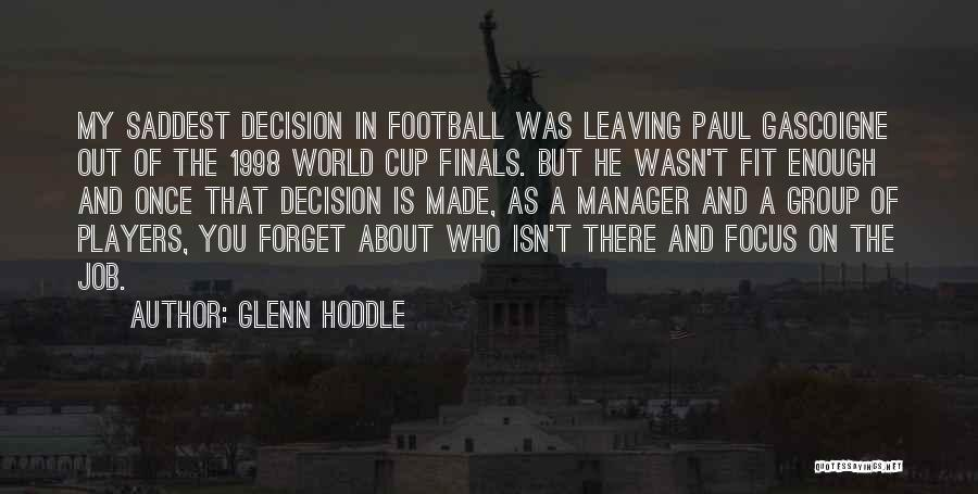 Focus Quotes By Glenn Hoddle