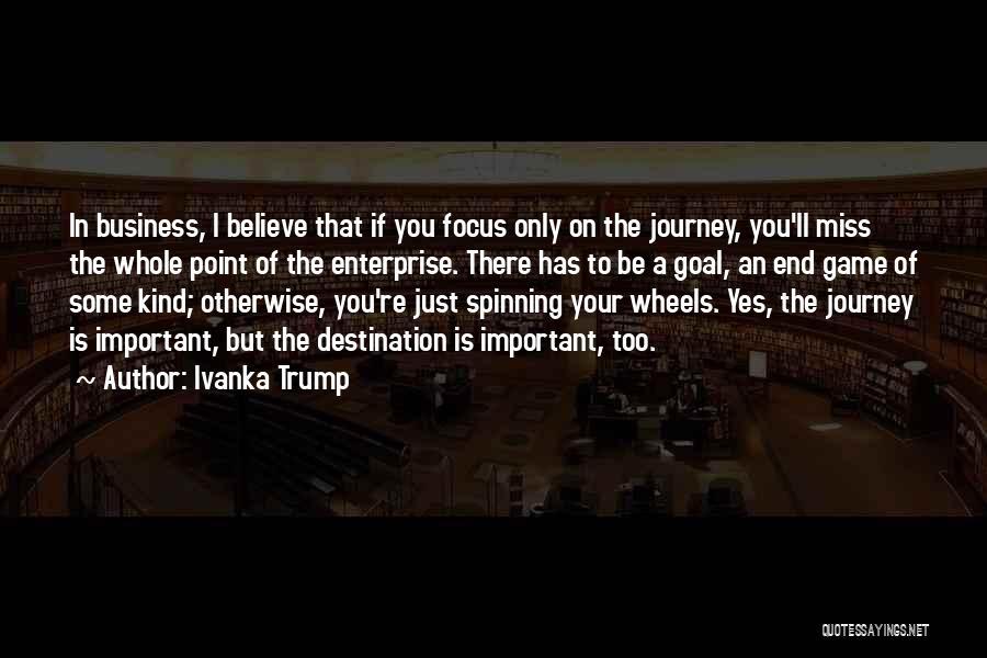 Focus Quotes By Ivanka Trump