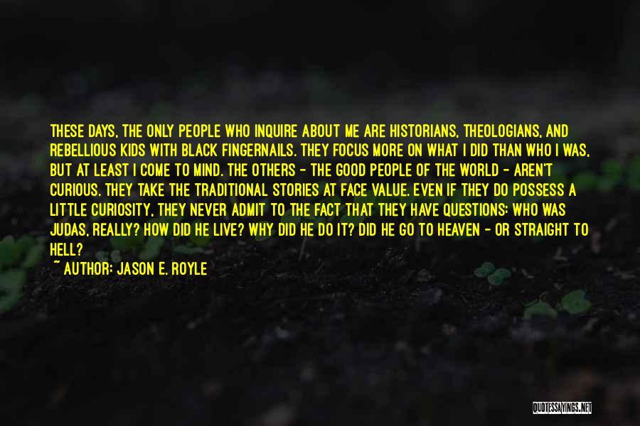 Focus Quotes By Jason E. Royle