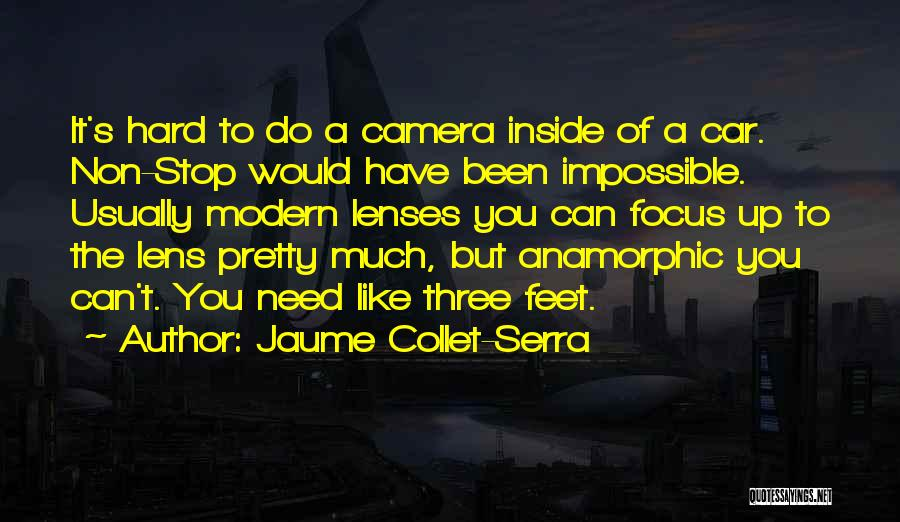 Focus Quotes By Jaume Collet-Serra