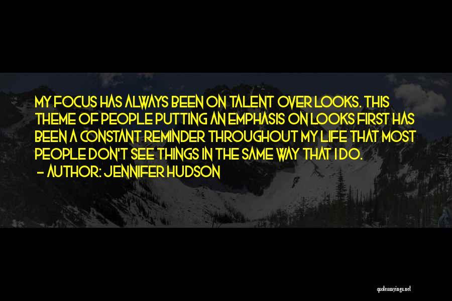 Focus Quotes By Jennifer Hudson