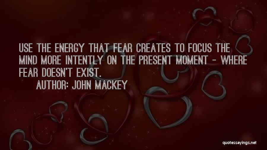 Focus Quotes By John Mackey