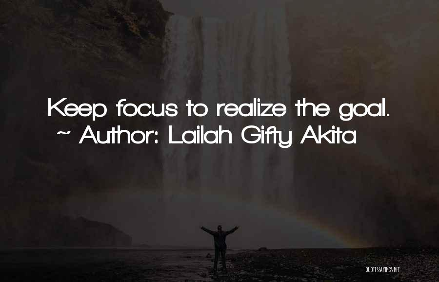 Focus Quotes By Lailah Gifty Akita