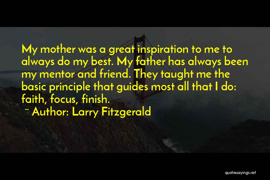 Focus Quotes By Larry Fitzgerald