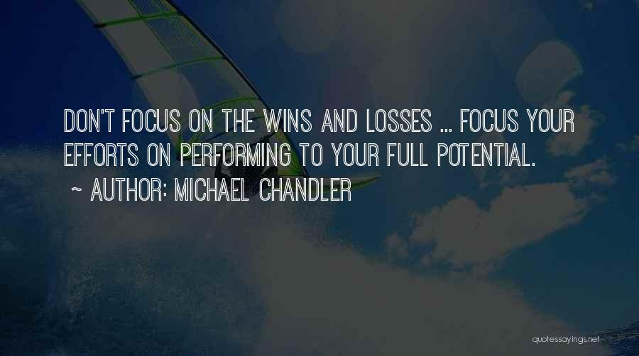 Focus Quotes By Michael Chandler
