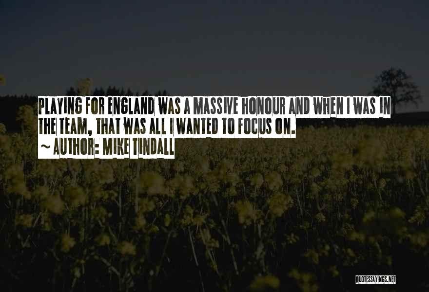 Focus Quotes By Mike Tindall