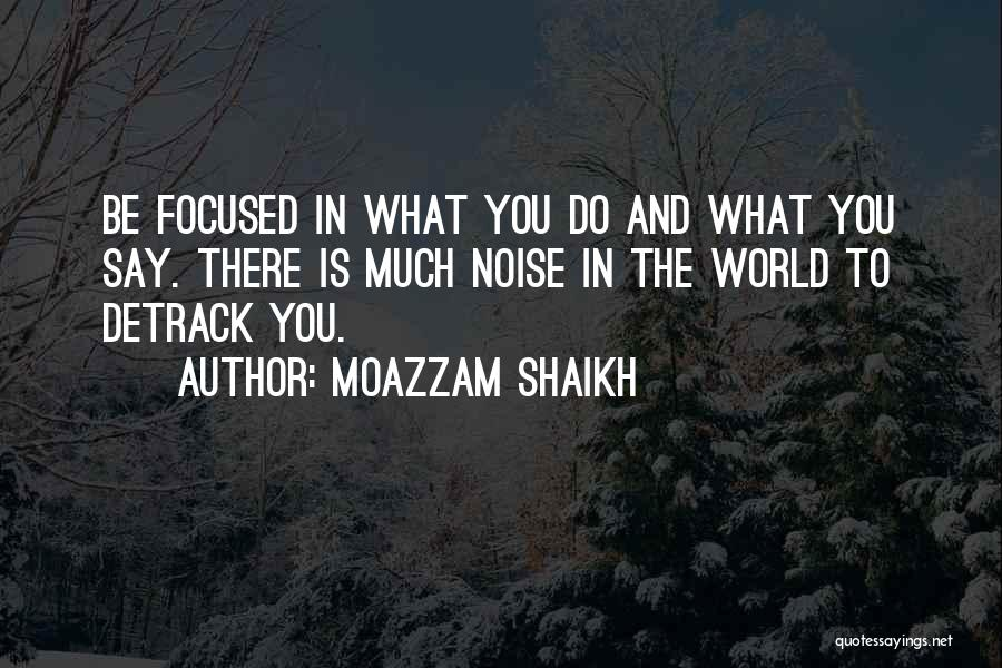 Focus Quotes By Moazzam Shaikh
