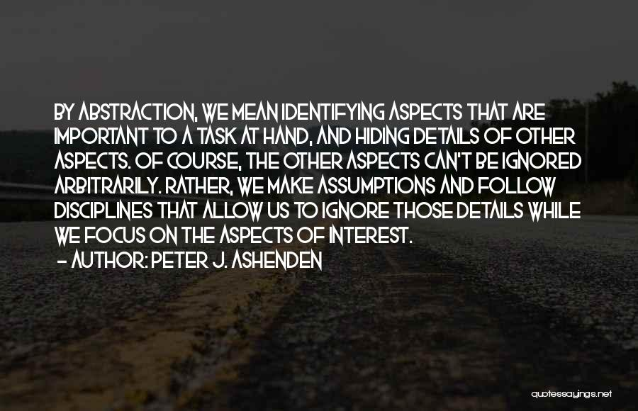 Focus Quotes By Peter J. Ashenden