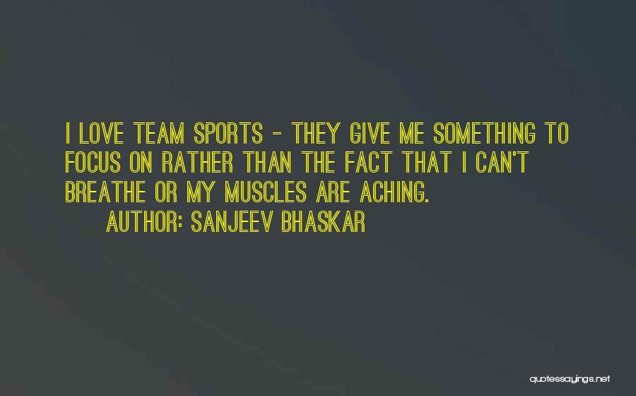 Focus Quotes By Sanjeev Bhaskar