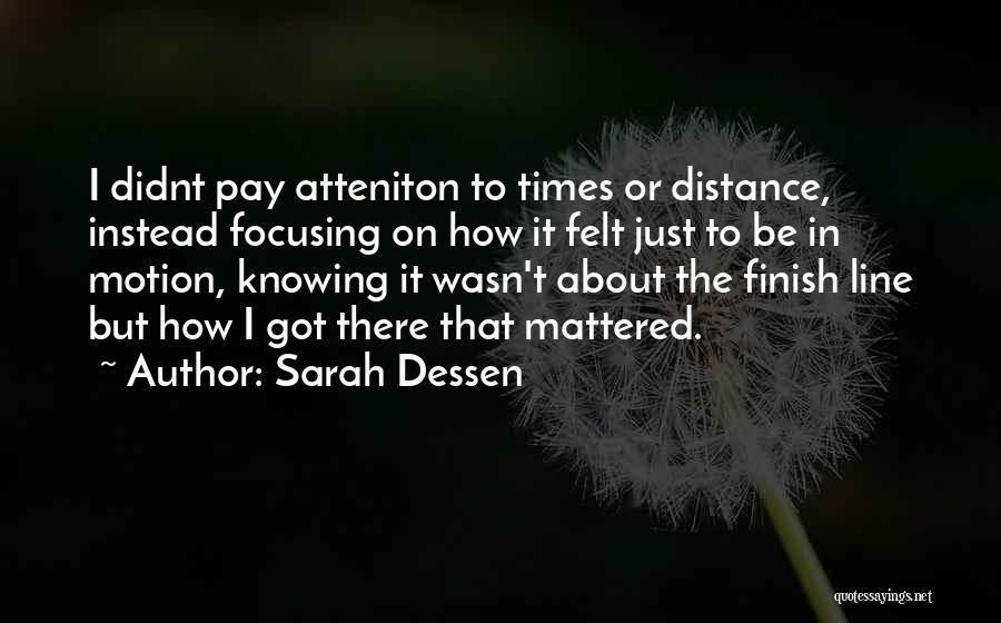 Focus Quotes By Sarah Dessen